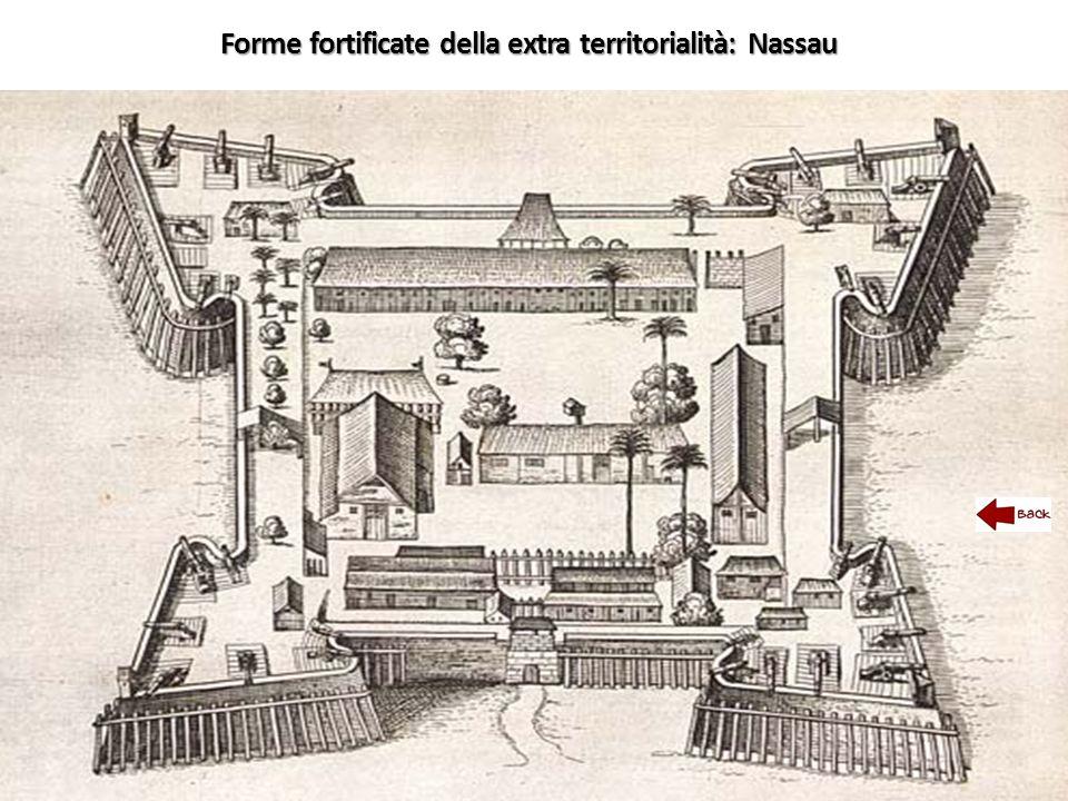 Forme fortificate della extra territorialità: Nassau