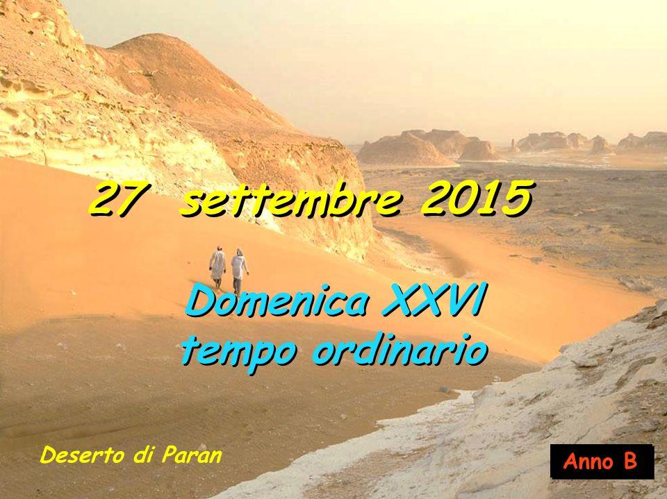 27 settembre 2015 Domenica XXVl tempo ordinario Deserto di Paran
