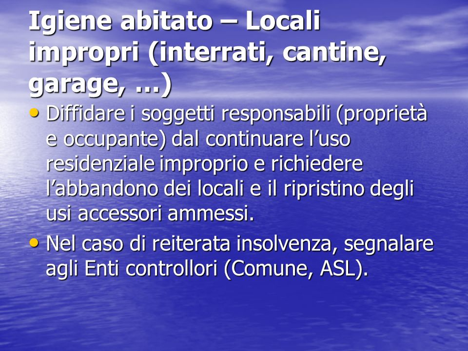 Igiene abitato – Locali impropri (interrati, cantine, garage, …)