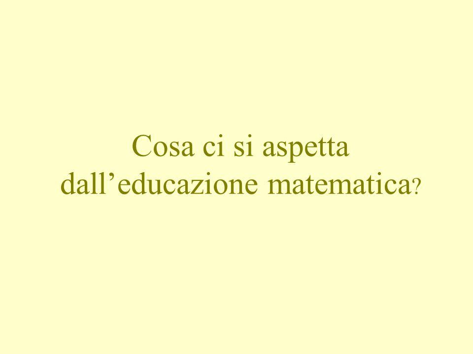 Cosa ci si aspetta dall'educazione matematica