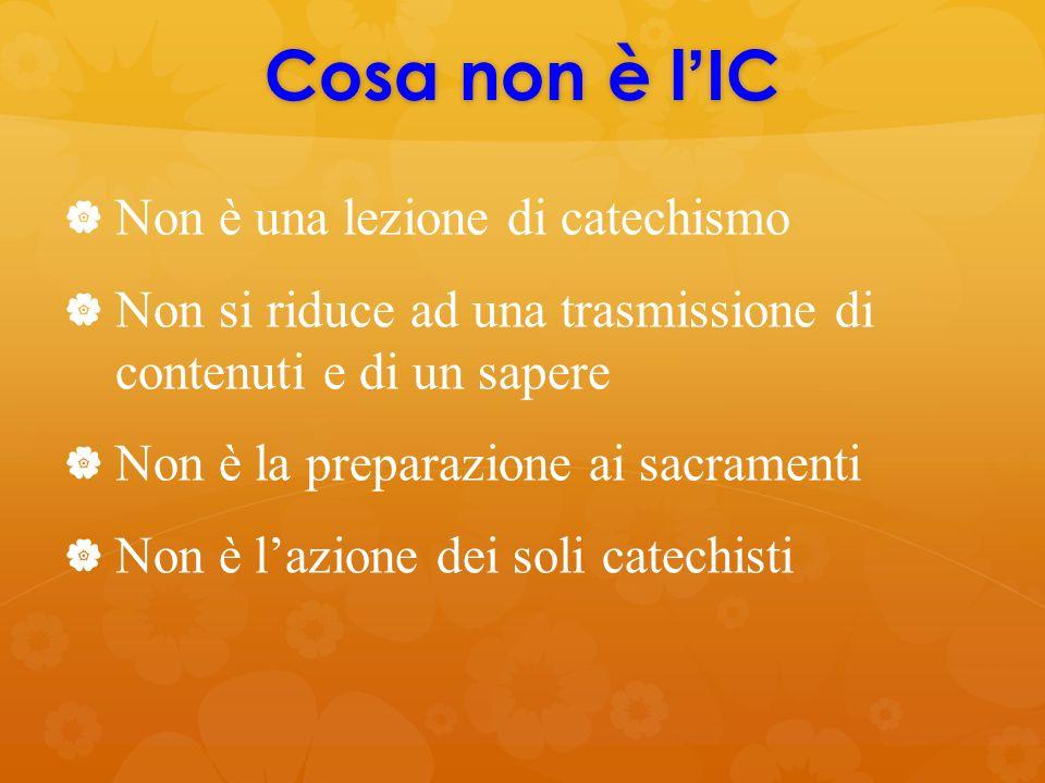 Cosa non è l'IC Non è una lezione di catechismo