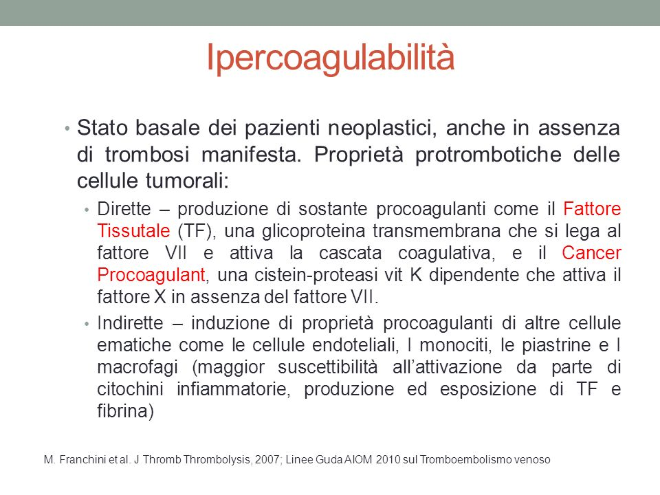 Ipercoagulabilità Stato basale dei pazienti neoplastici, anche in assenza di trombosi manifesta. Proprietà protrombotiche delle cellule tumorali: