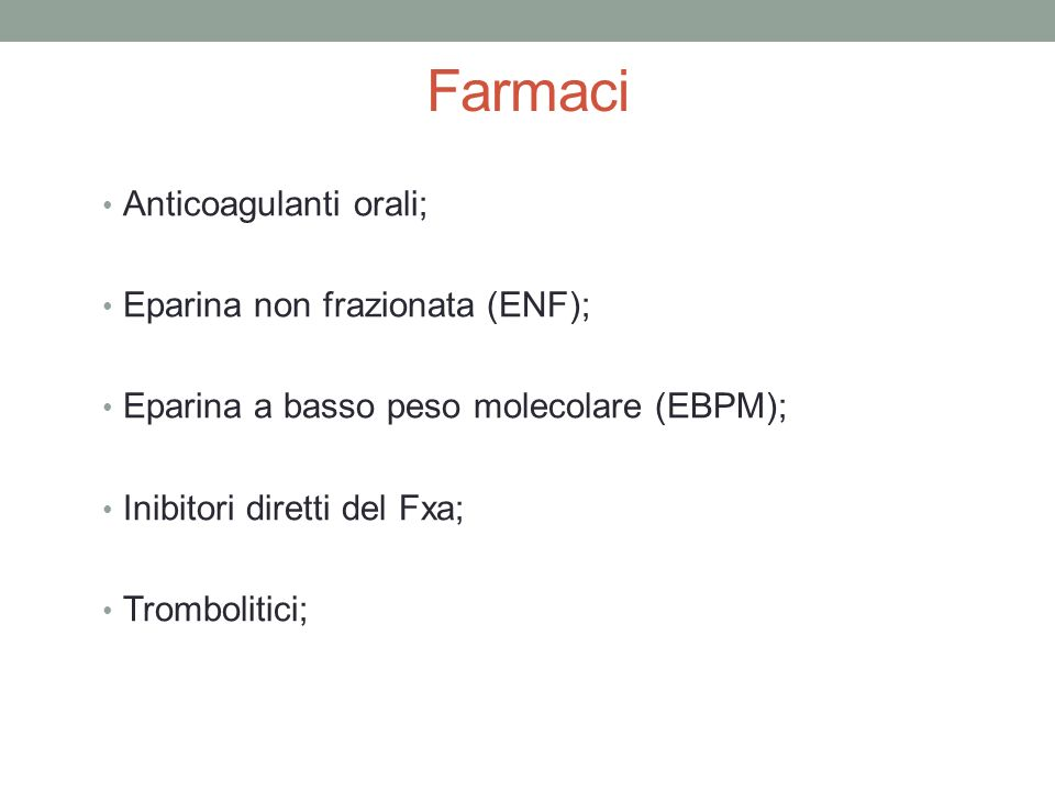 Farmaci Anticoagulanti orali; Eparina non frazionata (ENF);