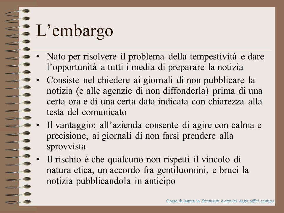 L'embargoNato per risolvere il problema della tempestività e dare l'opportunità a tutti i media di preparare la notizia.