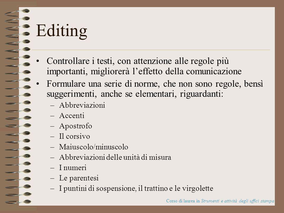 Editing Controllare i testi, con attenzione alle regole più importanti, migliorerà l'effetto della comunicazione.