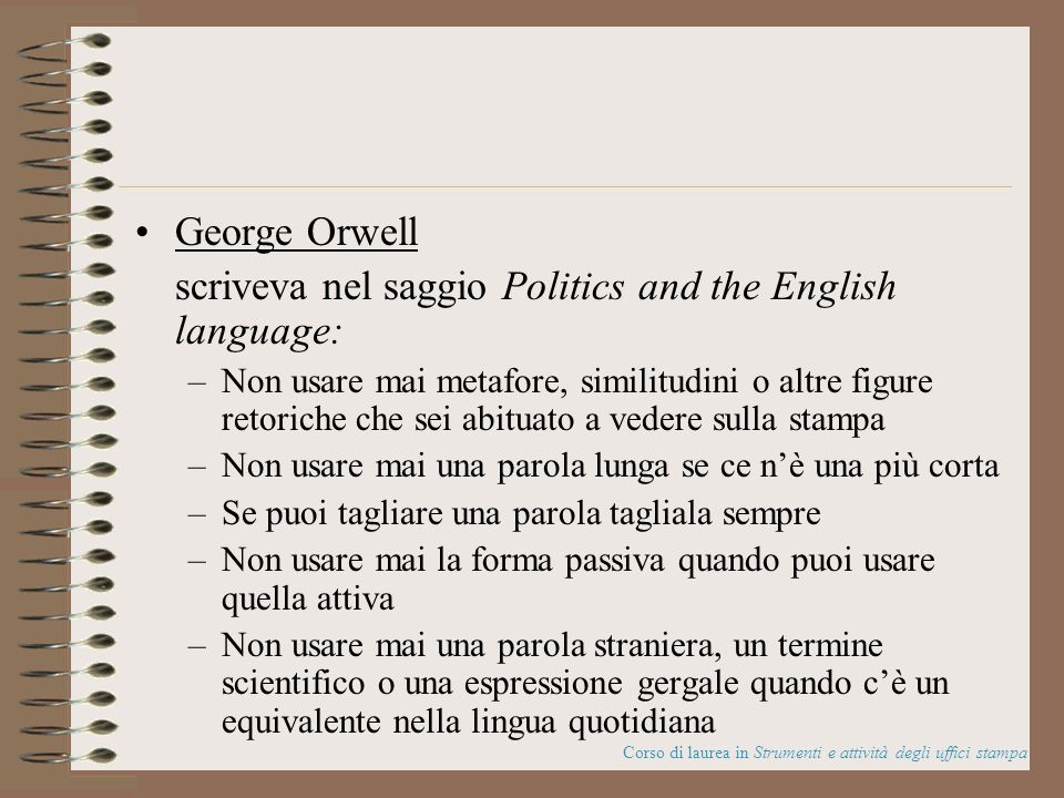 scriveva nel saggio Politics and the English language: