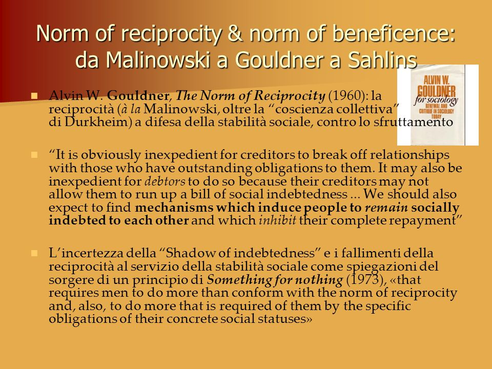 Norm of reciprocity & norm of beneficence: da Malinowski a Gouldner a Sahlins
