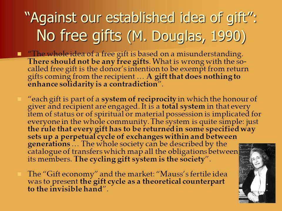 Against our established idea of gift : No free gifts (M