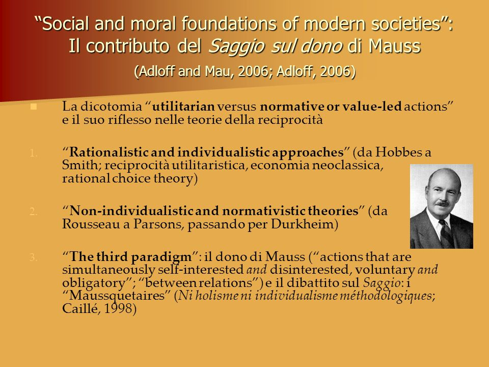 Social and moral foundations of modern societies : Il contributo del Saggio sul dono di Mauss (Adloff and Mau, 2006; Adloff, 2006)