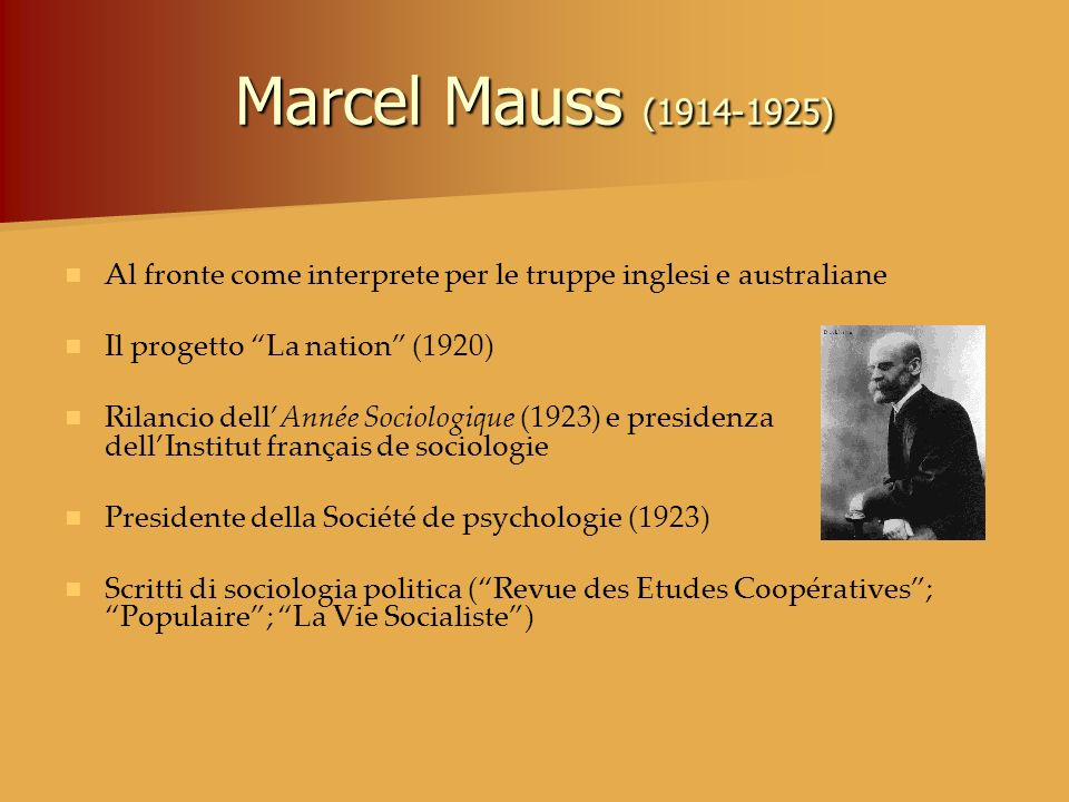 Marcel Mauss (1914-1925) Al fronte come interprete per le truppe inglesi e australiane. Il progetto La nation (1920)