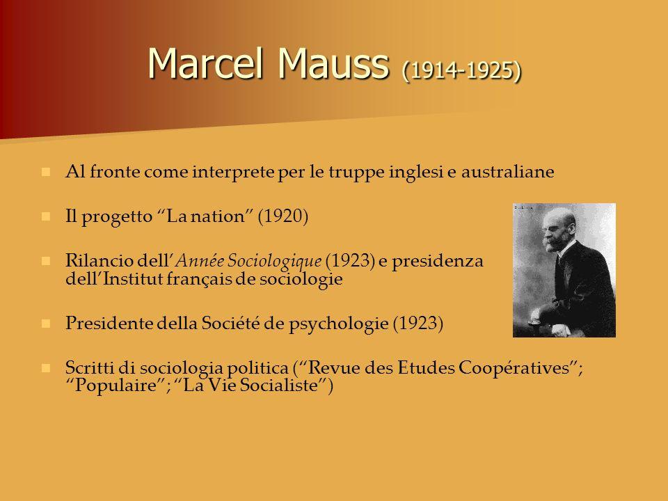 Marcel Mauss (1914-1925)Al fronte come interprete per le truppe inglesi e australiane. Il progetto La nation (1920)
