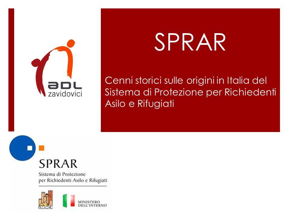 SPRAR Cenni storici sulle origini in Italia del Sistema di Protezione per Richiedenti Asilo e Rifugiati.