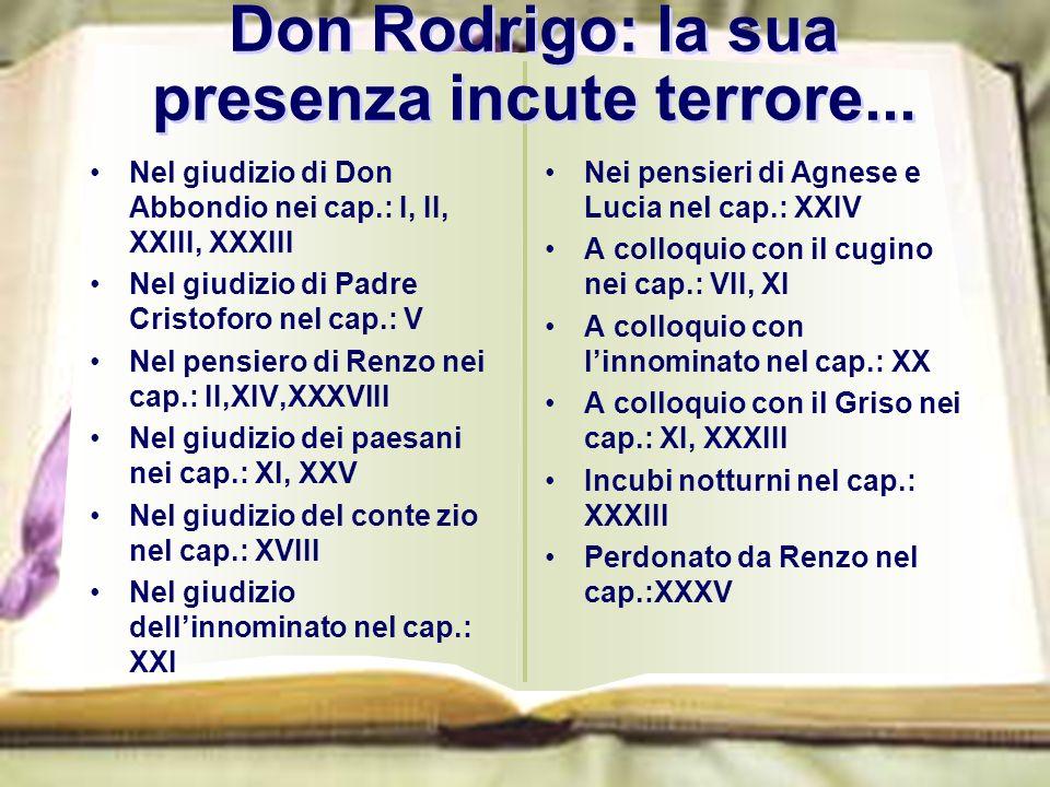 Don Rodrigo: la sua presenza incute terrore...