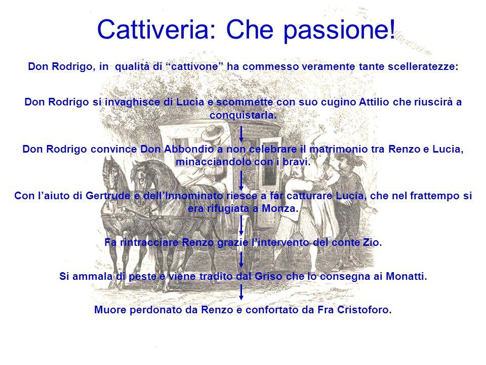 Cattiveria: Che passione!