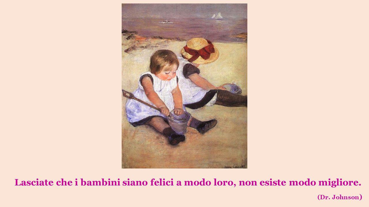 Lasciate che i bambini siano felici a modo loro, non esiste modo migliore.