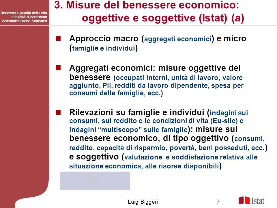 3. Misure del benessere economico: oggettive e soggettive (Istat) (a)