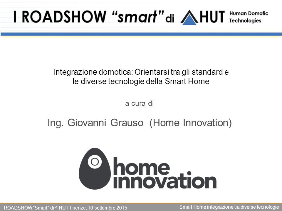 a cura di Ing. Giovanni Grauso (Home Innovation)