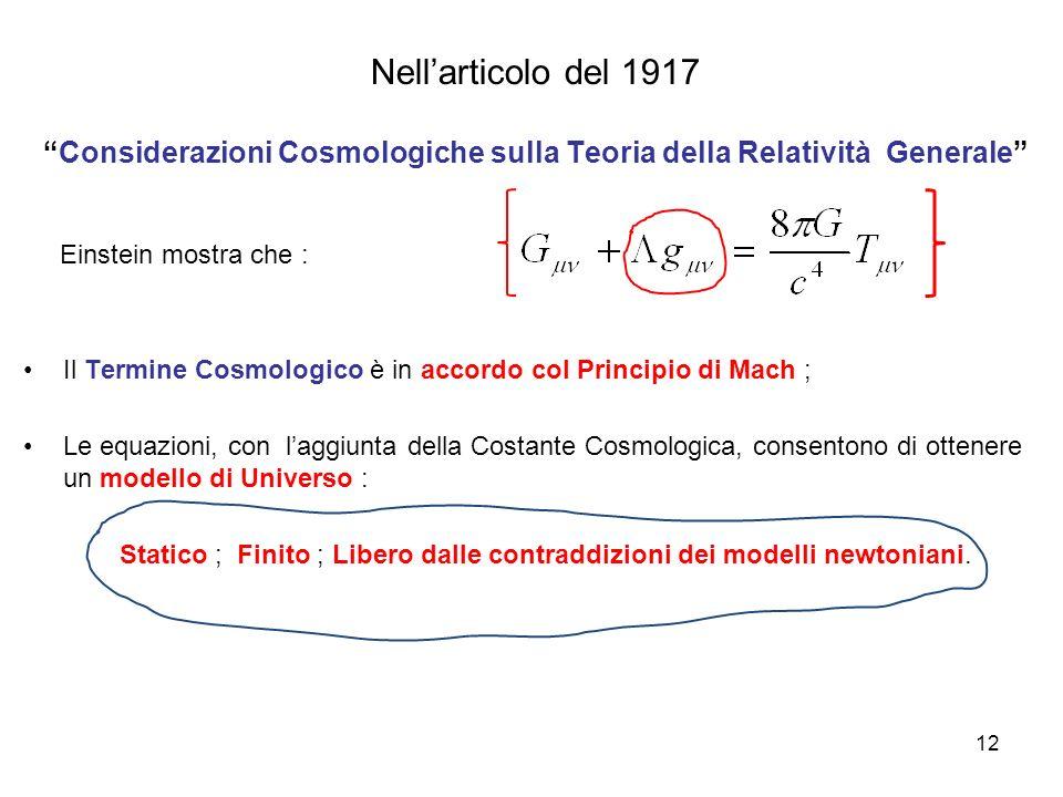 Nell'articolo del 1917 Considerazioni Cosmologiche sulla Teoria della Relatività Generale