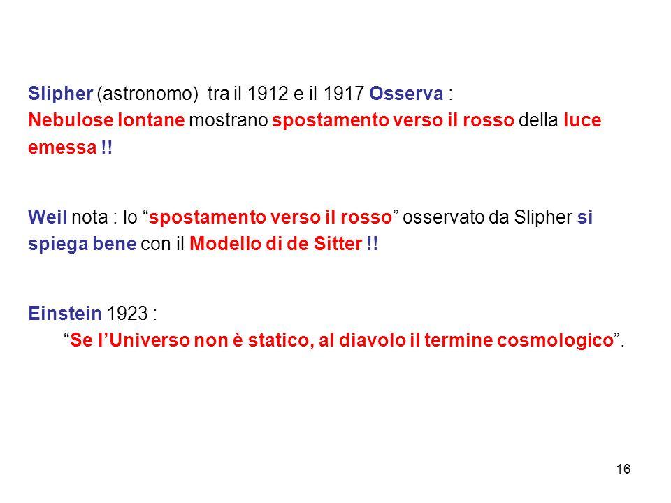 Slipher (astronomo) tra il 1912 e il 1917 Osserva :