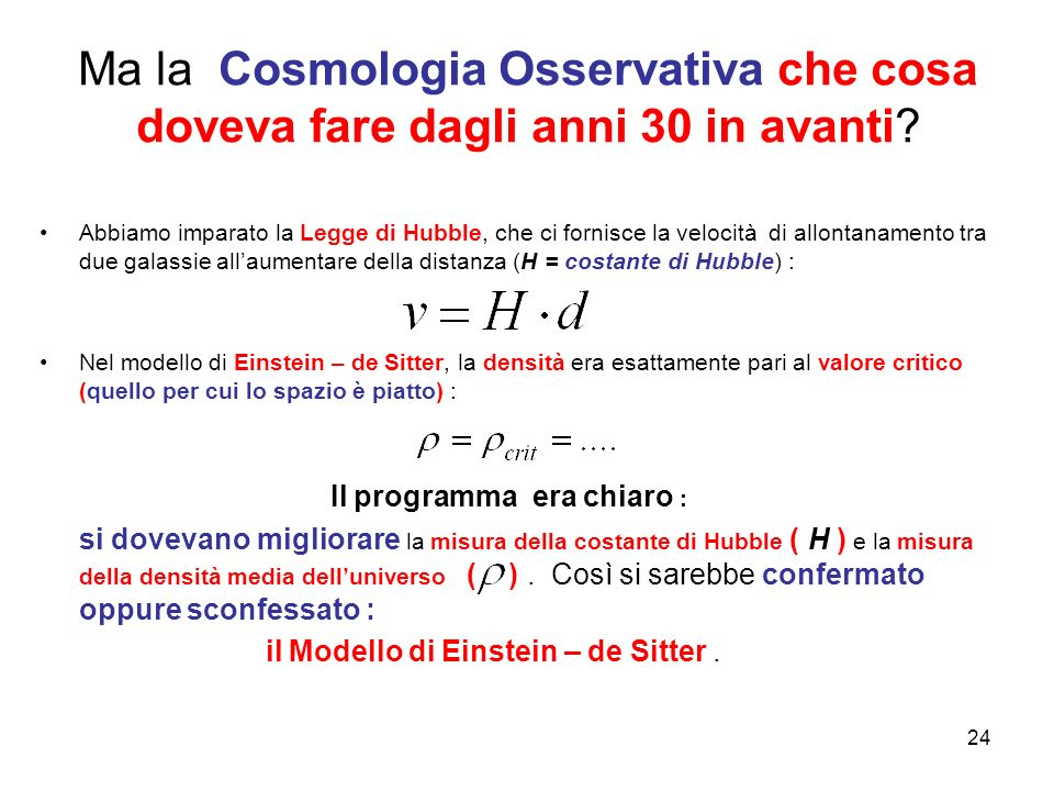 Ma la Cosmologia Osservativa che cosa doveva fare dagli anni 30 in avanti