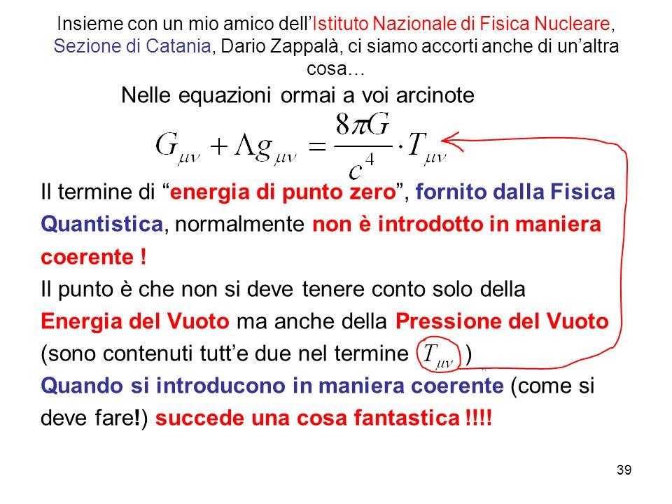 Insieme con un mio amico dell'Istituto Nazionale di Fisica Nucleare, Sezione di Catania, Dario Zappalà, ci siamo accorti anche di un'altra cosa…