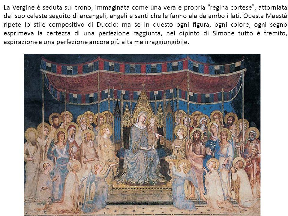 La Vergine è seduta sul trono, immaginata come una vera e propria regina cortese , attorniata dal suo celeste seguito di arcangeli, angeli e santi che le fanno ala da ambo i lati.