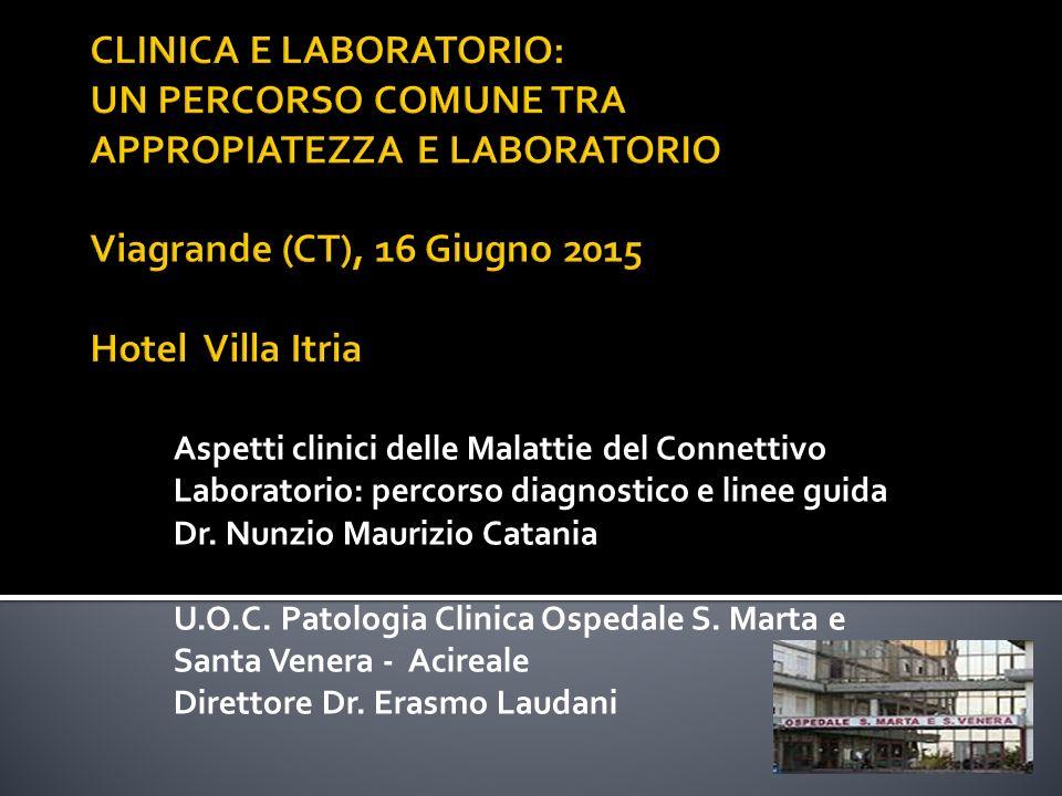 CLINICA E LABORATORIO: UN PERCORSO COMUNE TRA APPROPIATEZZA E LABORATORIO Viagrande (CT), 16 Giugno 2015 Hotel Villa Itria