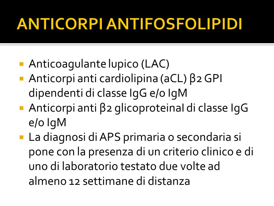 ANTICORPI ANTIFOSFOLIPIDI
