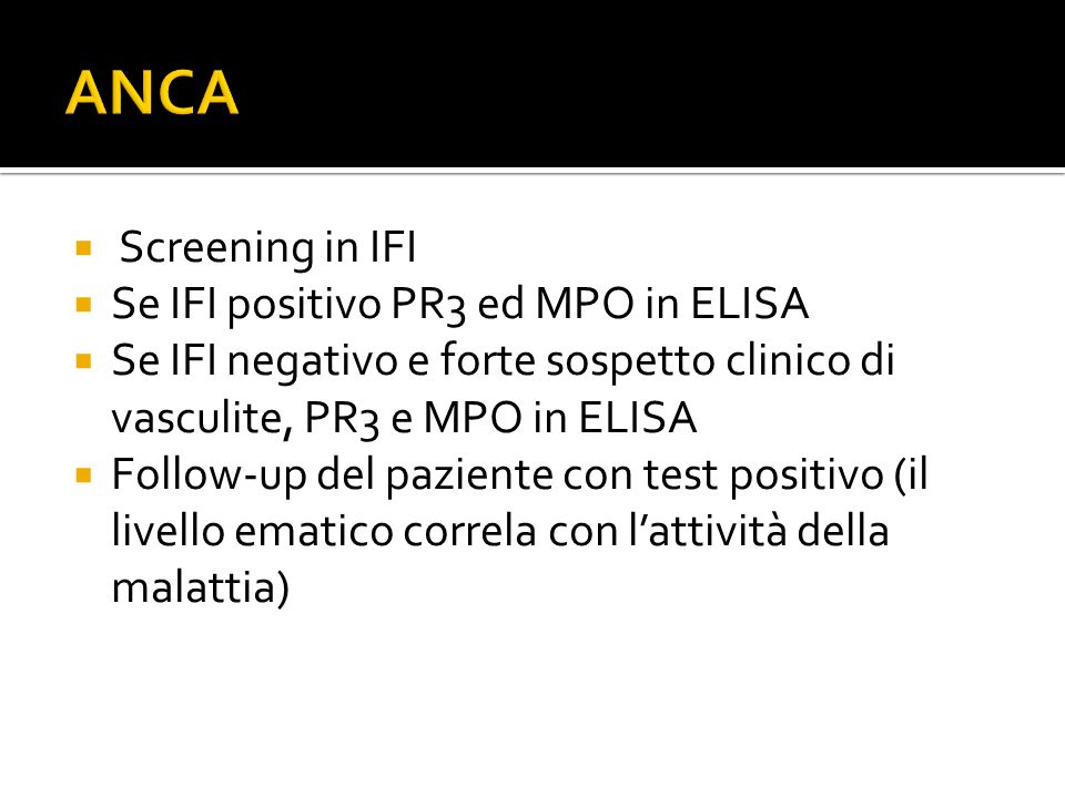 ANCA Screening in IFI Se IFI positivo PR3 ed MPO in ELISA