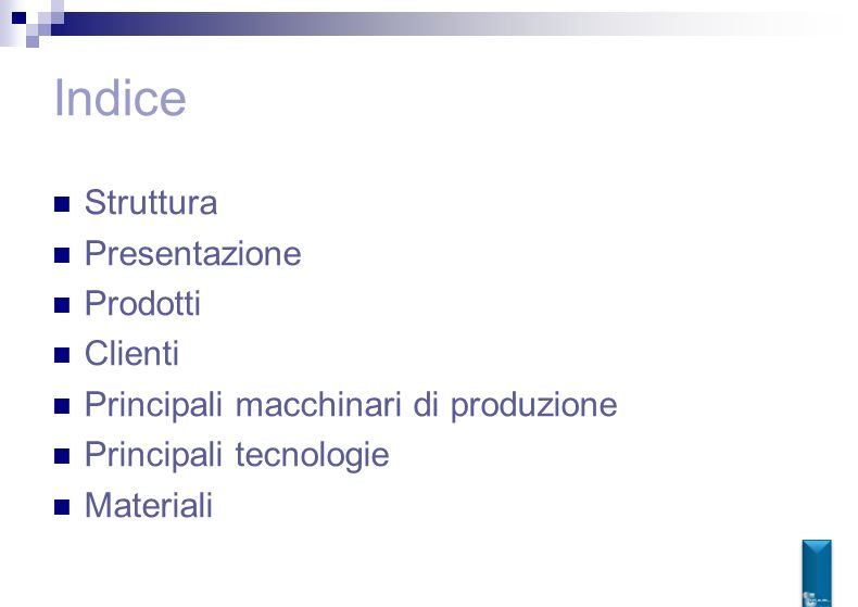 Indice Struttura Presentazione Prodotti Clienti