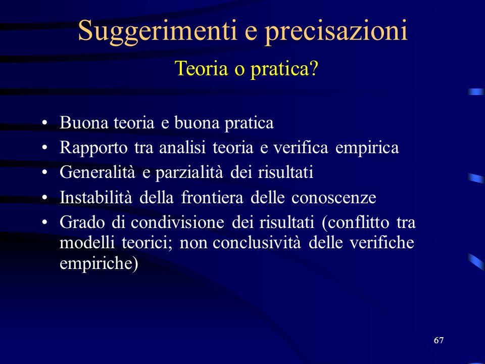 Suggerimenti e precisazioni Teoria o pratica
