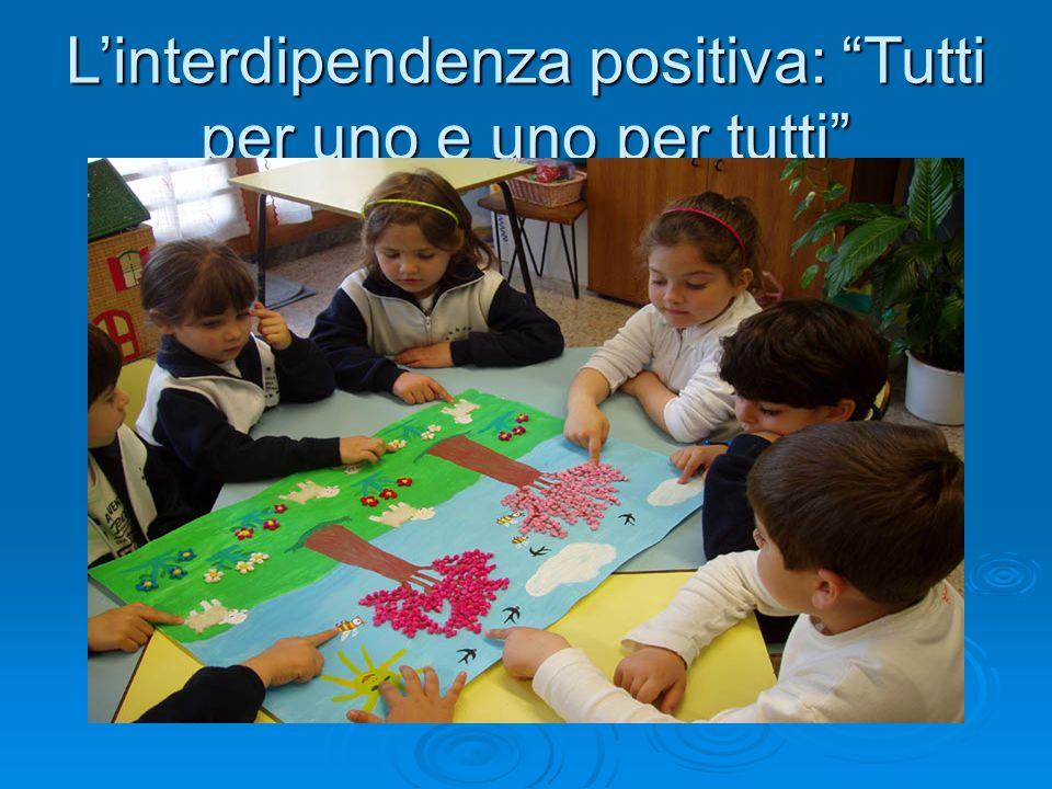 L'interdipendenza positiva: Tutti per uno e uno per tutti