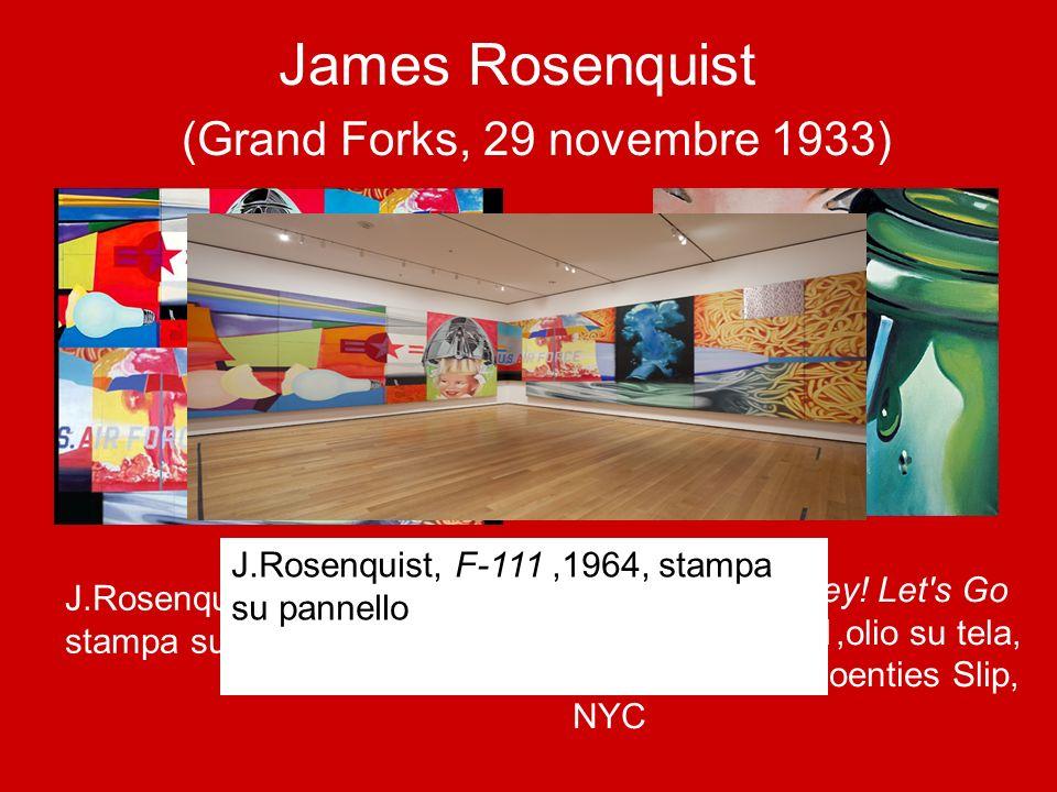 James Rosenquist (Grand Forks, 29 novembre 1933)