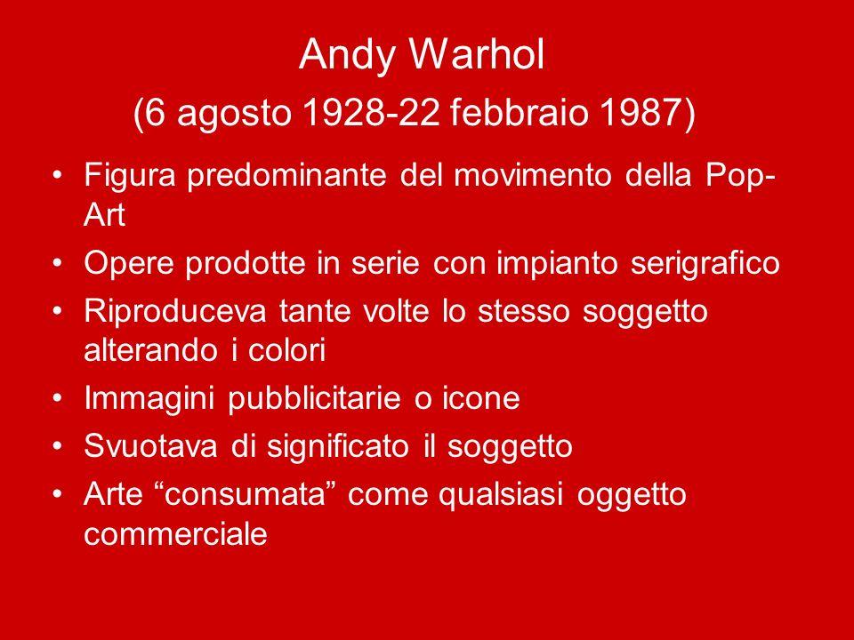 Andy Warhol (6 agosto 1928-22 febbraio 1987)