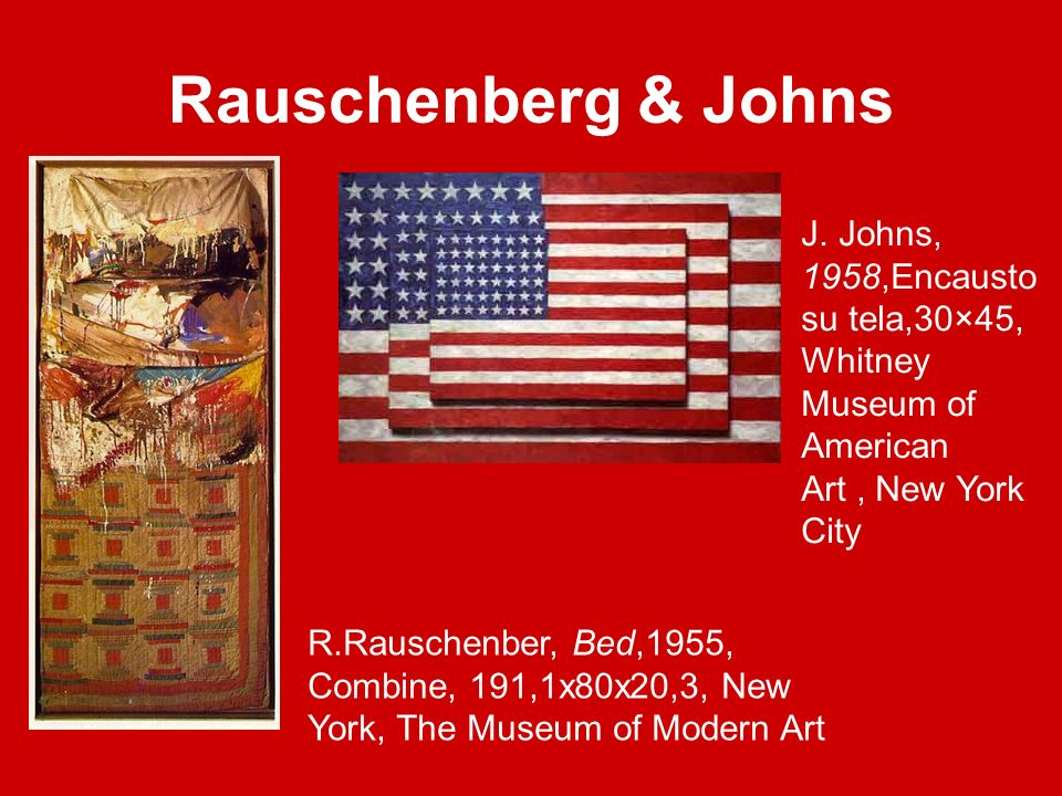 Rauschenberg & Johns J. Johns, 1958,Encausto su tela,30×45,Whitney Museum of American Art , New York City.