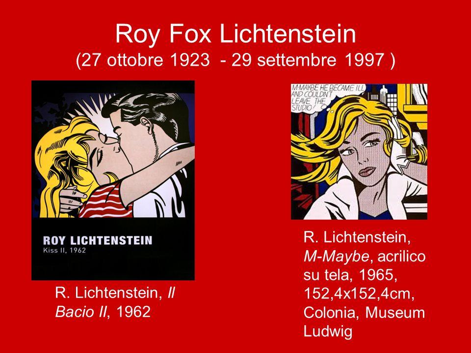 Roy Fox Lichtenstein (27 ottobre 1923 - 29 settembre 1997 )