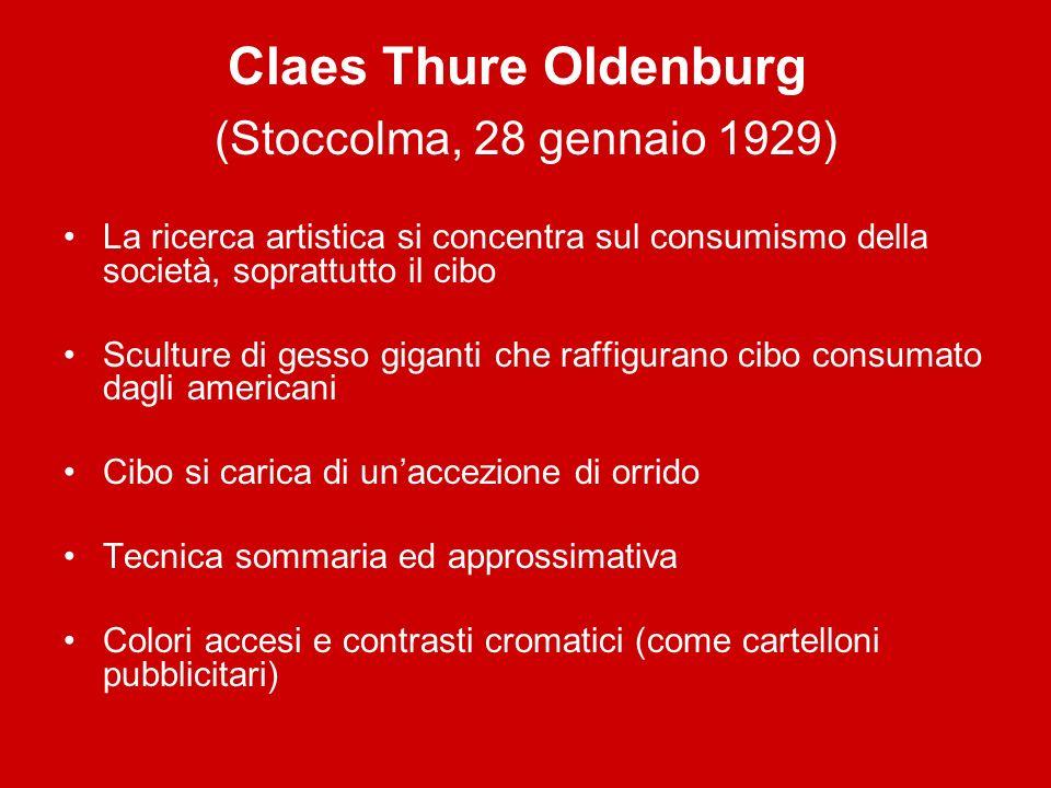 Claes Thure Oldenburg (Stoccolma, 28 gennaio 1929)