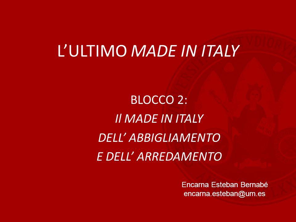 BLOCCO 2: Il MADE IN ITALY DELL' ABBIGLIAMENTO E DELL' ARREDAMENTO