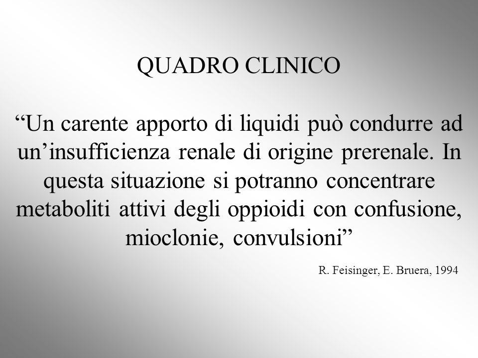 QUADRO CLINICO Un carente apporto di liquidi può condurre ad un'insufficienza renale di origine prerenale.