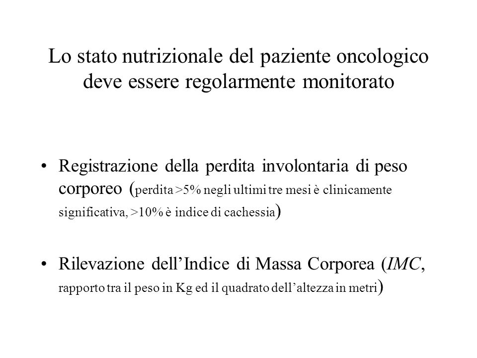 Lo stato nutrizionale del paziente oncologico deve essere regolarmente monitorato