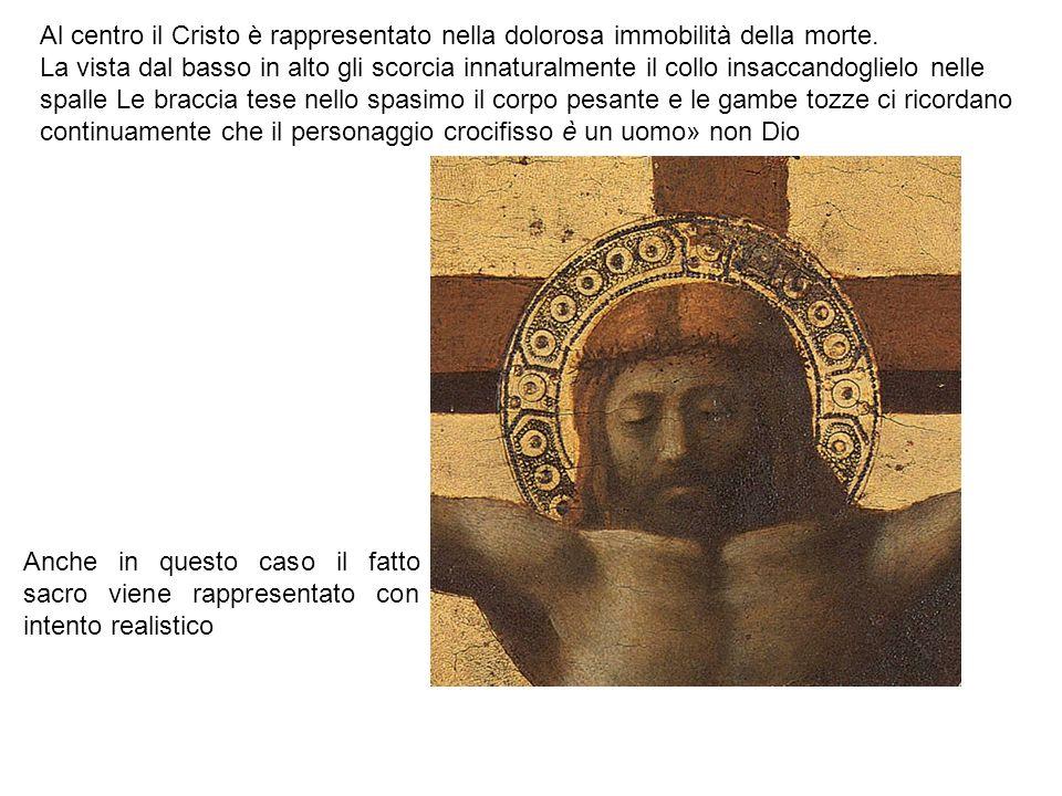 Al centro il Cristo è rappresentato nella dolorosa immobilità della morte.