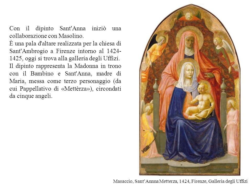 Con il dipinto Sant Anna iniziò una collaborazione con Masolino.