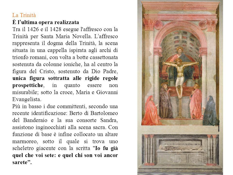 La Trinità È l'ultima opera realizzata.
