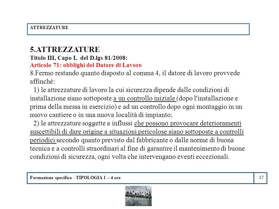 ATTREZZATURE 5.ATTREZZATURE. Titolo III, Capo I, del D.lgs 81/2008: Articolo 71: obblighi del Datore di Lavoro.