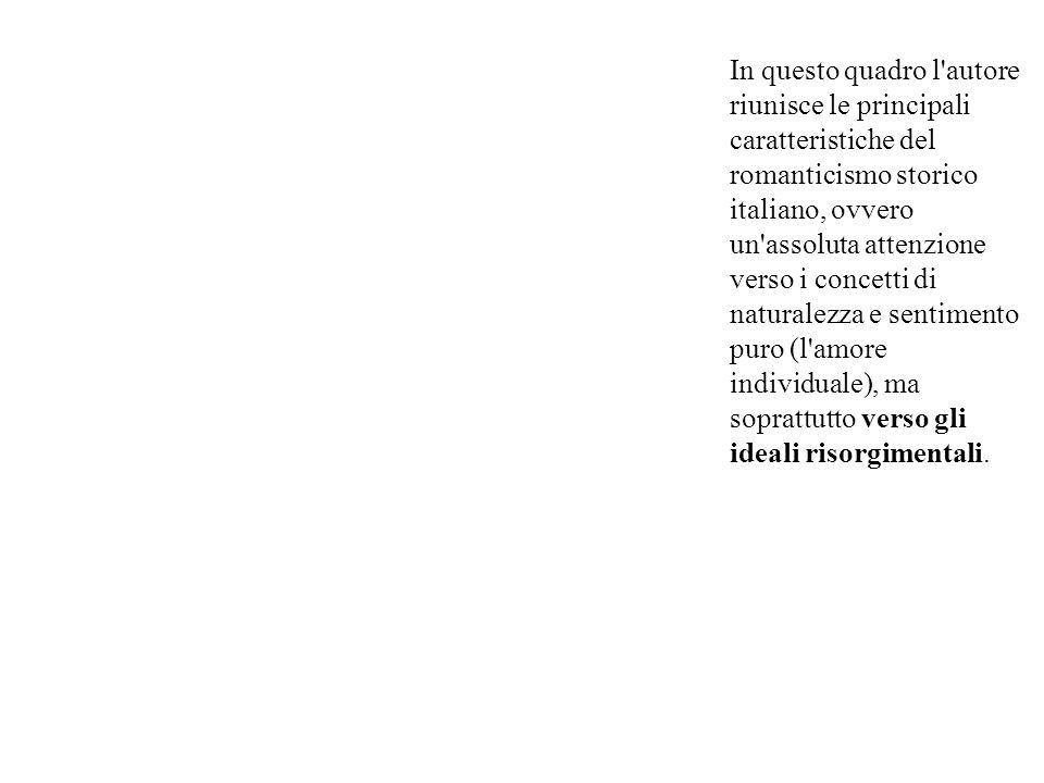 In questo quadro l autore riunisce le principali caratteristiche del romanticismo storico italiano, ovvero un assoluta attenzione verso i concetti di naturalezza e sentimento puro (l amore individuale), ma soprattutto verso gli ideali risorgimentali.