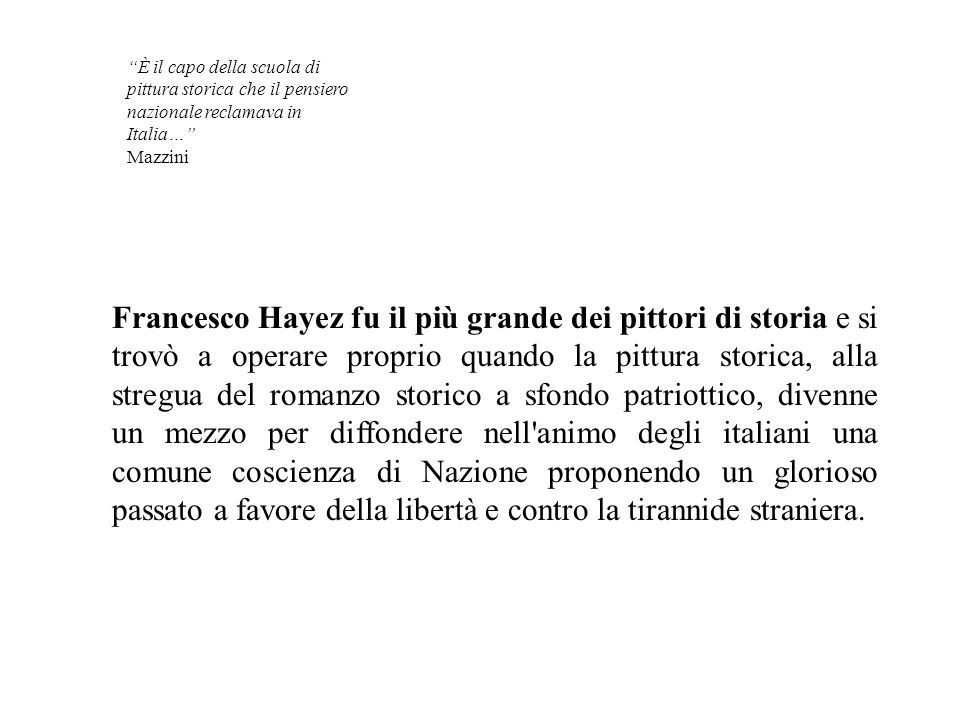 È il capo della scuola di pittura storica che il pensiero nazionale reclamava in Italia…