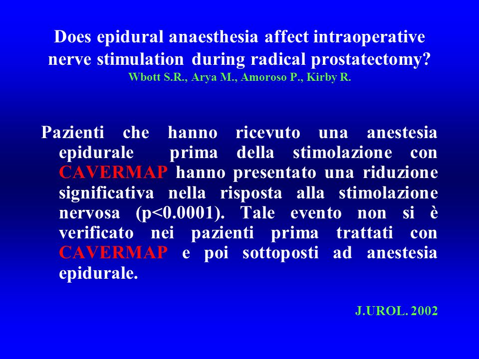 Does epidural anaesthesia affect intraoperative nerve stimulation during radical prostatectomy Wbott S.R., Arya M., Amoroso P., Kirby R.