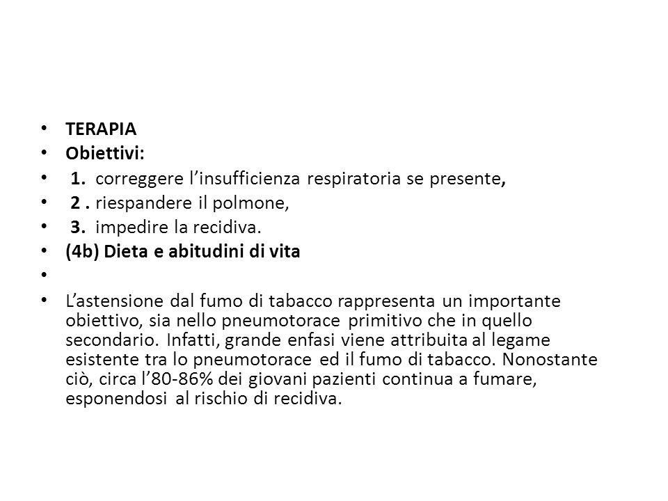 TERAPIA Obiettivi: 1. correggere l'insufficienza respiratoria se presente, 2 . riespandere il polmone,