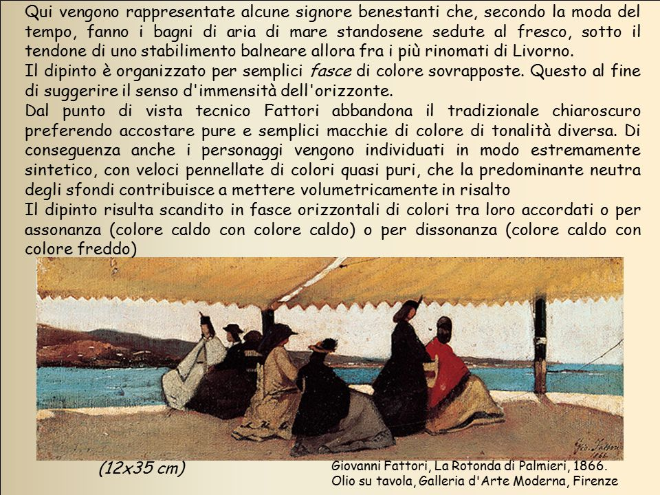 Qui vengono rappresentate alcune signore benestanti che, secondo la moda del tempo, fanno i bagni di aria di mare standosene sedute al fresco, sotto il tendone di uno stabilimento balneare allora fra i più rinomati di Livorno.