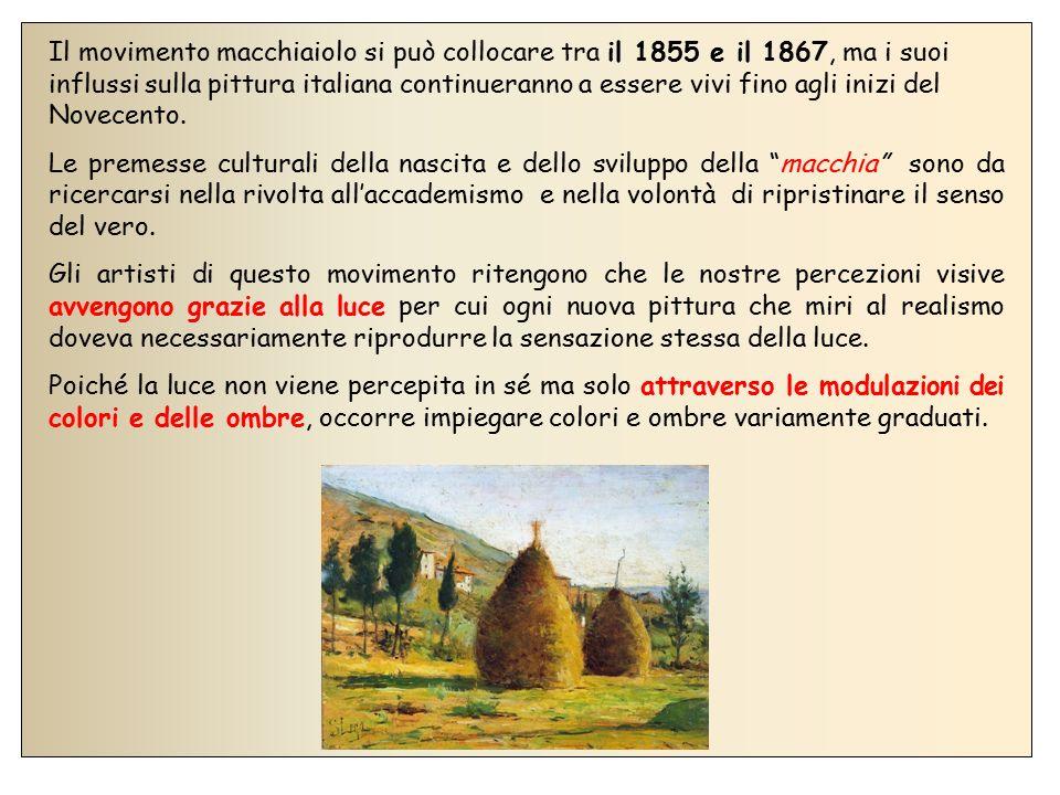 Il movimento macchiaiolo si può collocare tra il 1855 e il 1867, ma i suoi influssi sulla pittura italiana continueranno a essere vivi fino agli inizi del Novecento.